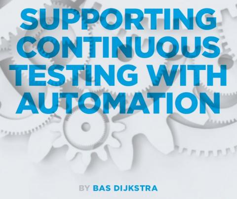 Supporting Continuous Testing with Automation